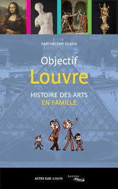 OBJECTIF LOUVRE T3 HISTOIRE DE L'ART EN FAMILLE