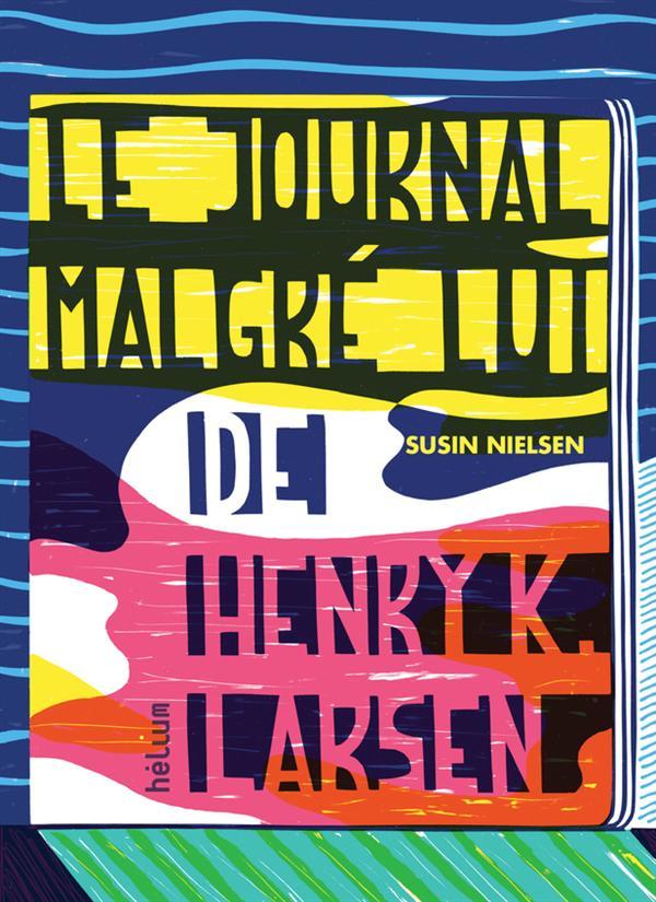 LE JOURNAL MALGRE LUI DE HENRY K.LARSEN