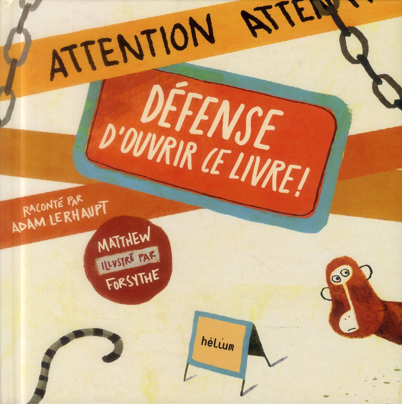DEFENSE D'OUVRIR CE LIVRE !