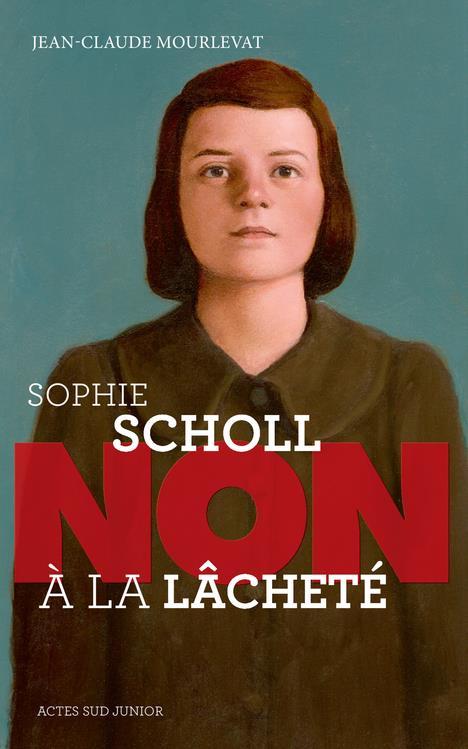 SOPHIE SCHOLL : NON A LA LACHETE (NE)