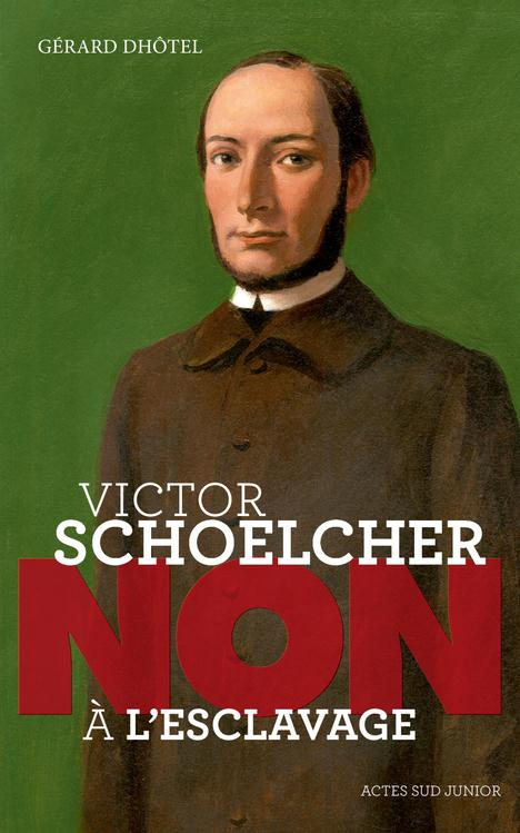VICTOR SCHOELCHER : NON A L'ESCLAVAGE