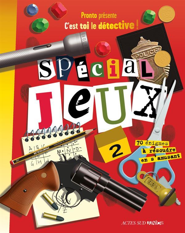 C'EST TOI LE DETECTIVE ! SPECIAL JEUX T2