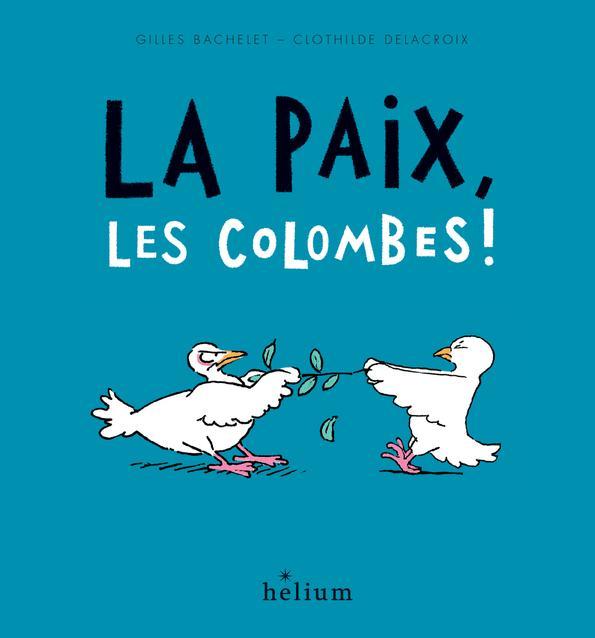 PAIX, LES COLOMBES ! (LA)