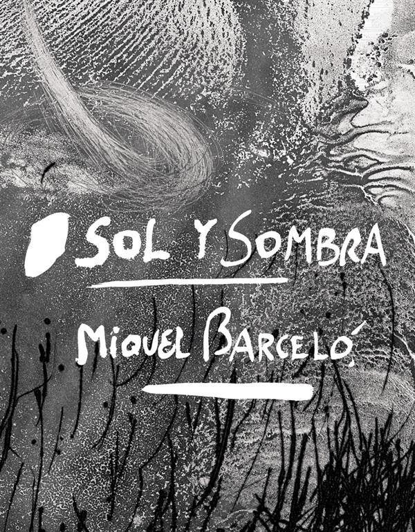 SOL Y SOMBRA MIQUEL BARCELO.
