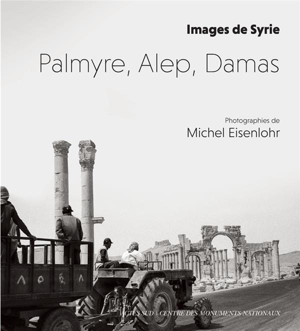 PALMYRE, ALEP, DAMAS