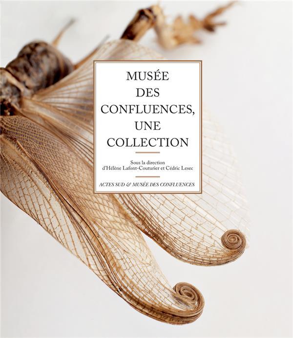 MUSEE DES CONFLUENCES, UNE COLLECTION (ALBUM)