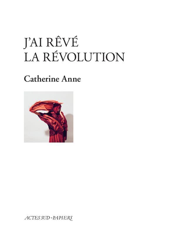 J'AI REVE LA REVOLUTION