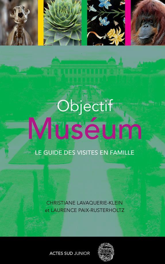 OBJECTIF MUSEUM - LE GUIDE DES VISITES EN FAMILLE