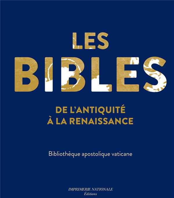 LES BIBLES DE L'ANTIQUITE A LA RENNAISSANCE - BIBLIOTHEQUE VATICANE
