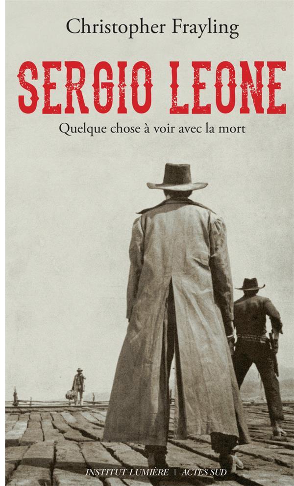 SERGIO LEONE, QUELQUE CHOSE A VOIR AVEC LA MORT