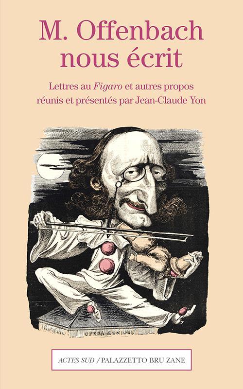 M. OFFENBACH NOUS ECRIT - LETTRES DU COMPOSITEUR AU FIGARO
