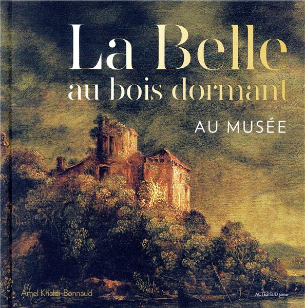 LA BELLE AU BOIS DORMANT AU MUSEE