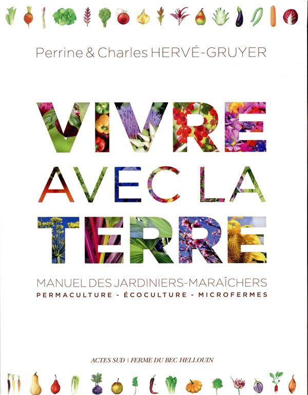 VIVRE AVEC LA TERRE - METHODE DE LA FERME DU BEC HELLOUIN - MANUEL DES JARDINIERS-MARAICHERS. PERMAC