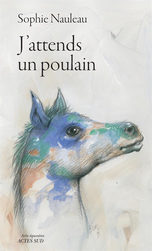 J'ATTENDS UN POULAIN - JOURNAL D'UNE RENAISSANCE