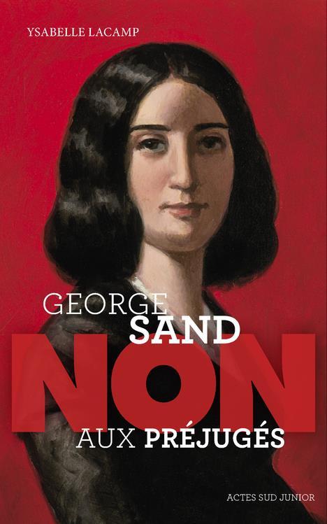 """GEORGE SAND : """"NON AUX PREJUGES"""""""