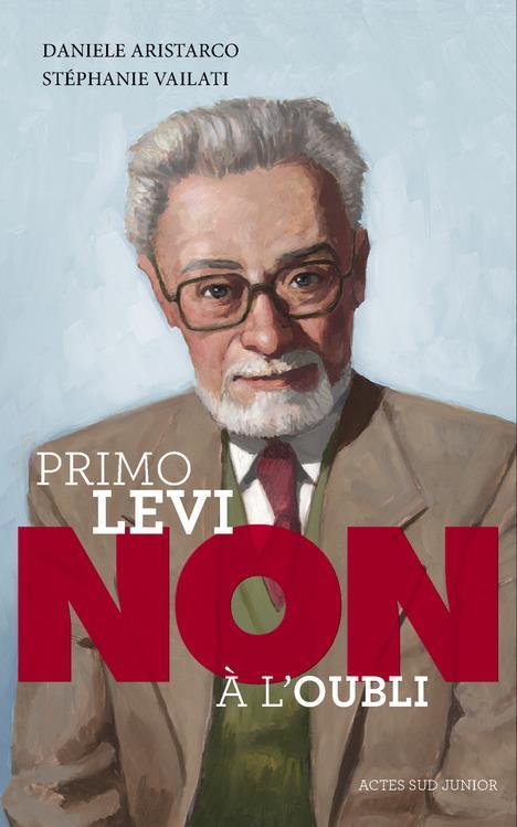 """PRIMO LEVI : """"NON A L'OUBLI"""""""