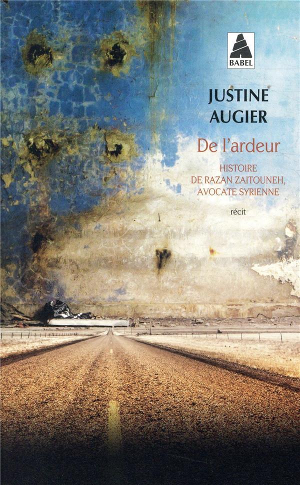 DE L'ARDEUR (BABEL) - HISTOIRE DE RAZAN ZAITOUNEH, AVOCATE SYRIENNE