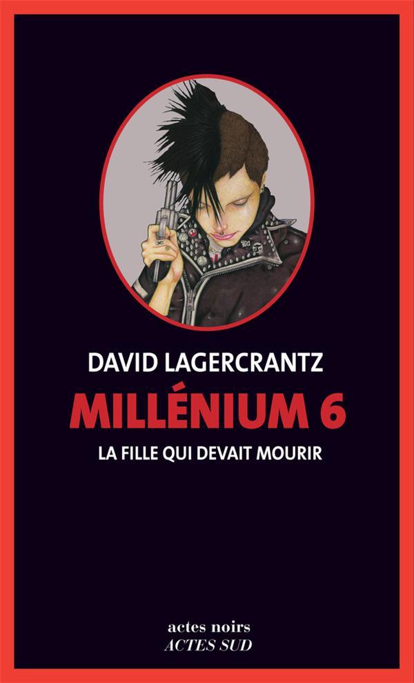 MILLENIUM 6  -  LA FILLE QUI DEVAIT MOURIR