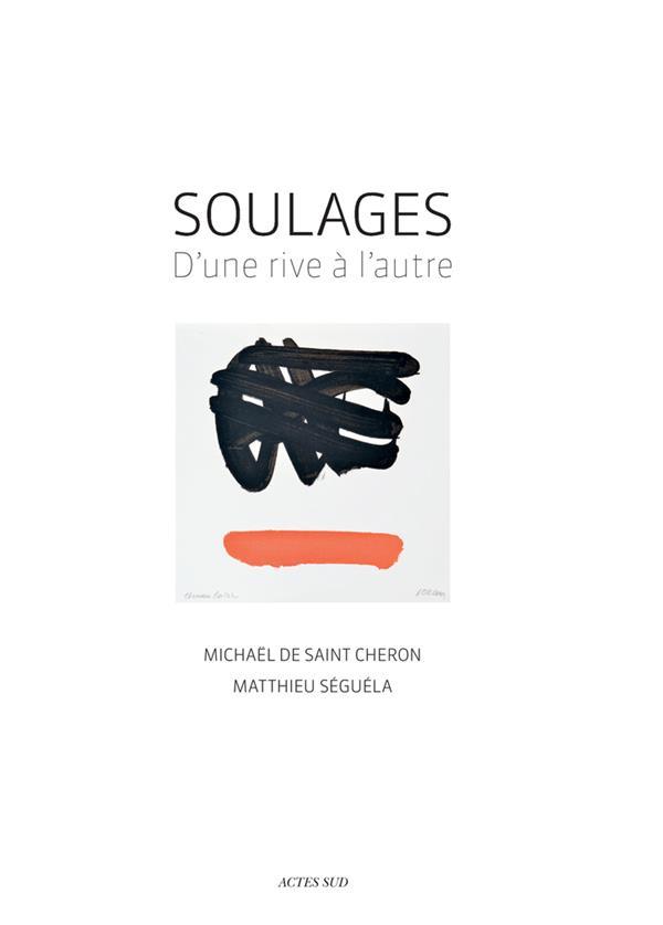 SOULAGES - D'UNE RIVE A L'AUTRE