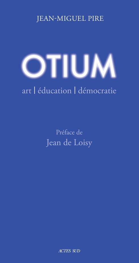 OTIUM - ART, EDUCATION, DEMOCRATIE