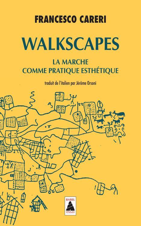 WALKSCAPES - LA MARCHE COMME PRATIQUE ESTHETIQUE