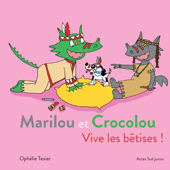 MARILOU ET CROCOLOU - VIVE LES BETISES !