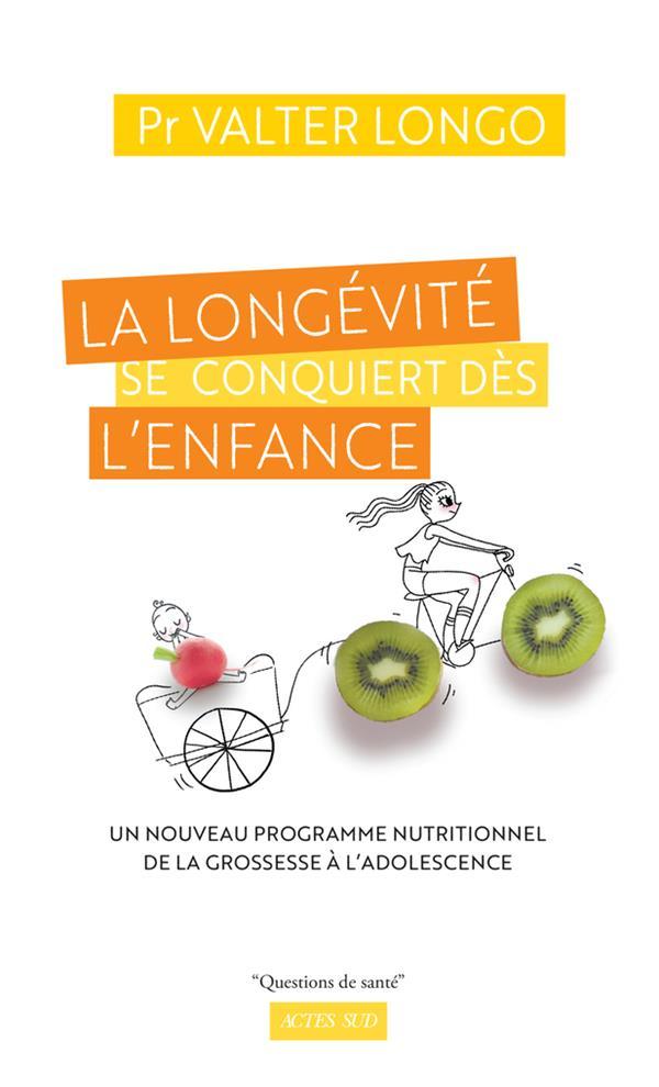 LA LONGEVITE SE CONQUIERT DES L'ENFANCE - UN NOUVEAU PROGRAMME NUTRITIONNEL DE LA GROSSESSE A L'ADOL