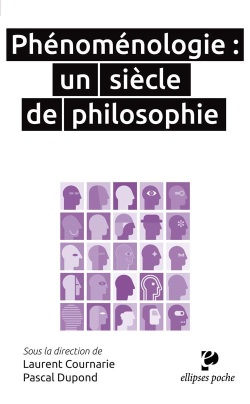 PHENOMENOLOGIE UN SIECLE DE PHILOSOPHIE POCHE