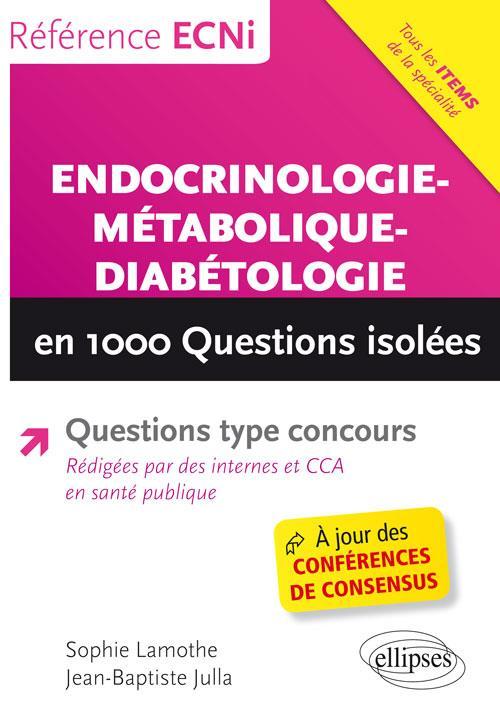 ENDOCRINOLOGIE METABOLIQUE DIABETOLOGIE EN 1000 QUESTIONS ISOLEES