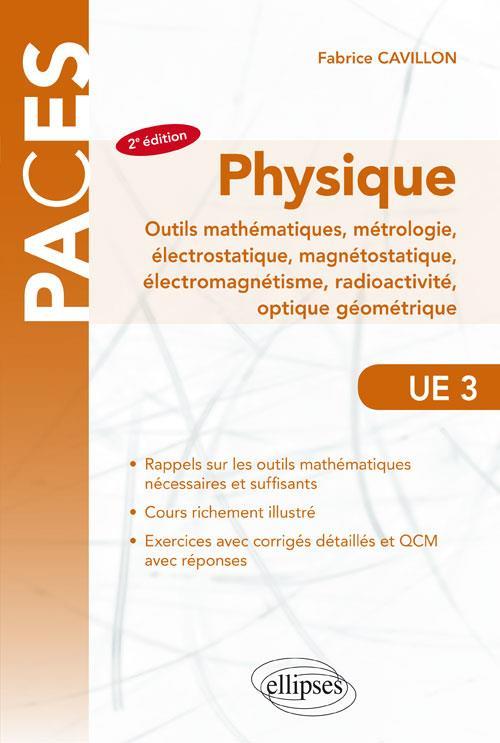 PHYSIQUE OUTILS MATHEMATIQUES METROLOGIE ELECTROSTATIQUE MAGNETOSTATIQUE ELECTROMAGNETISME UE3 2ED.