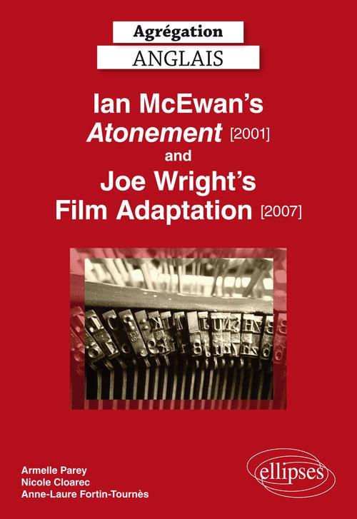 IAN MC EWAN S ATONEMENT 2001 AND JOE WRIGHT S FILMADAPTATION 2007