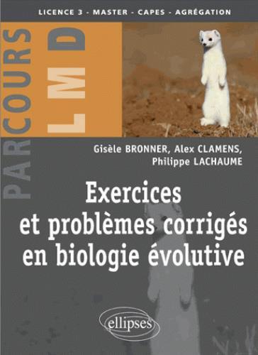 EXERCICES ET PROBLEMES CORRIGES EN BIOLOGIE EVOLUTIVE