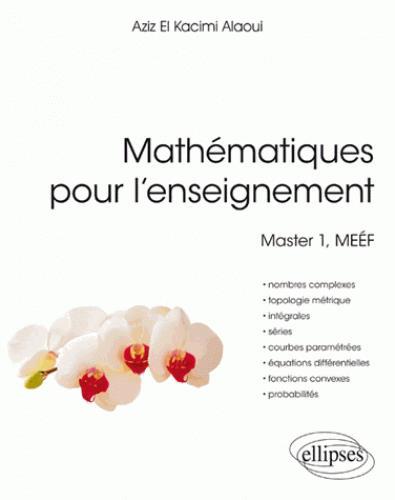 MATHEMATIQUES POUR L'ENSEIGNEMENT MASTER 1-MEEF