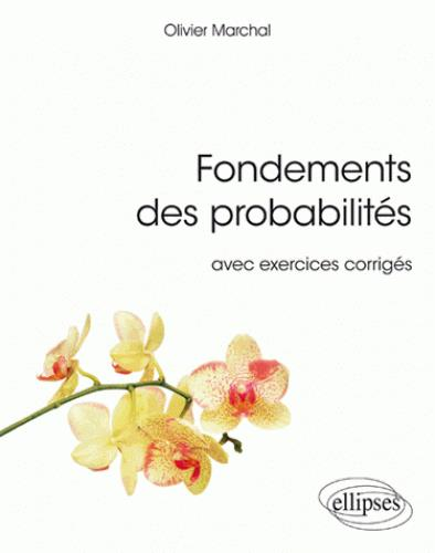 FONDEMENTS PROBABILITES AVEC EXERCICES CORRIGES