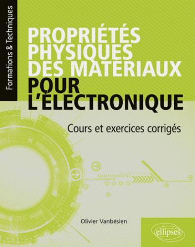 PROPRIETES PHYSIQUES DES MATERIAUX POUR L'ELECTRONIQUE COURS ET EXERCICES CORRIGES