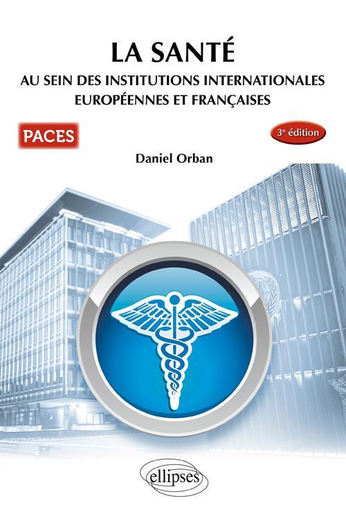 UE7 LA SANTE AU SEIN DES INSTITUTIONS INTERNATIONAL EUROPEENNES ET FRANCAICES 3EME EDITION