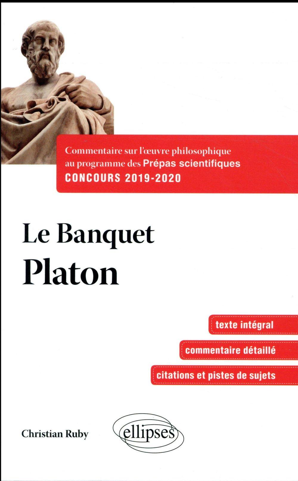 LE BANQUET PLATON COMMENTAIRE OEUVRE PHILOSOHIQUE PROG.PREPAS SCI.1ERE ET 2EME ANNEES CONC.2019-2020