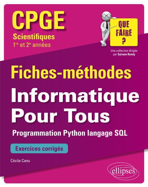 INFORMATIQUE POUR TOUS PROGRAMMATION PYTHON LANGAGE SQL CPGE SCIENTIFIQUES 1RE ET 2E ANNEES FICHES