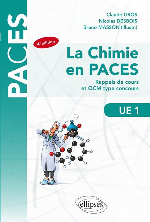 UE1 LA CHIMIE EN PACES RAPPELS DE COURS ET QCM TYPE CONCOURS 4EME EDITION