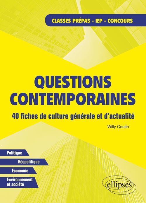 QUESTIONS CONTEMPORAINES 40 FICHES DE CULTURE GENERALE ET D'ACTUALITE