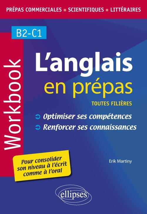 L'ANGLAIS EN PREPAS WORKBOOK OPTIMISER SES COMPETENCES RENFORCER SES CONNAISSANCES