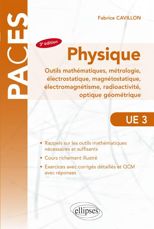 UE3 - PHYSIQUE, OUTILS MATHEMATIQUES, METROLOGIE, ELECTROSTATIQUE, MAGNETOSTATIQUE, ELECTROMAGNETISM