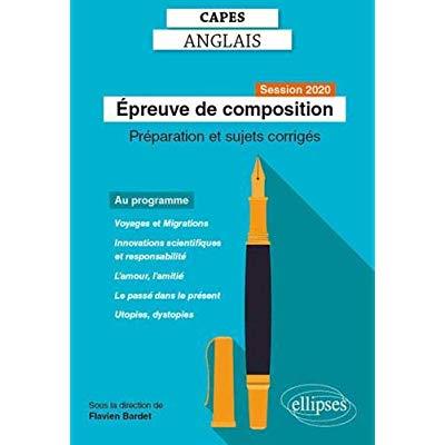 CAPES ANGLAIS - EPREUVE DE COMPOSITION - SESSION 2020 - PREPARATION ET SUJETS CORRIGES