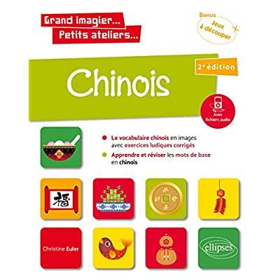 GRAND IMAGIER  PETITS ATELIERS  CHINOIS EN IMAGES AVEC EXERCICES LUDIQUES. APPRENDRE ET REVISER LES
