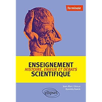 ENSEIGNEMENT SCIENTIFIQUE : HISTOIRE, ENJEUX ET DEBATS - TERMINALE
