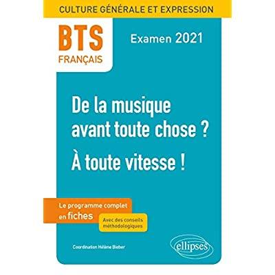 BTS FRANCAIS - CULTURE GENERALE ET EXPRESSION - 1. DE LA MUSIQUE AVANT TOUTE CHOSE ? - 2. A TOUTE VI