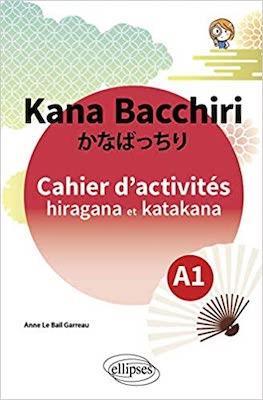 KANA BACCHIRI. CAHIER D'ACTIVITES HIRAGANA ET KATAKANA