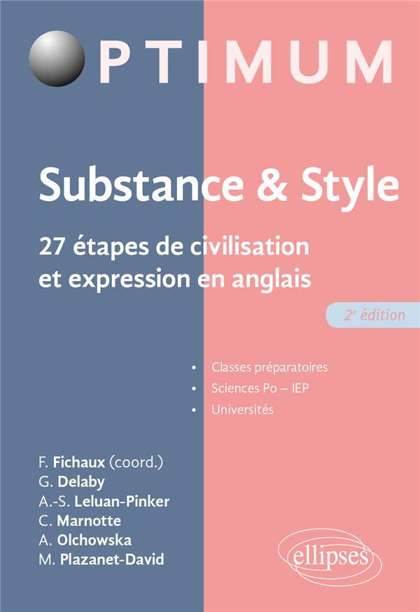 SUBSTANCE & STYLE. 30 ETAPES DE CIVILISATION ET EXPRESSION EN ANGLAIS - 2E EDITION