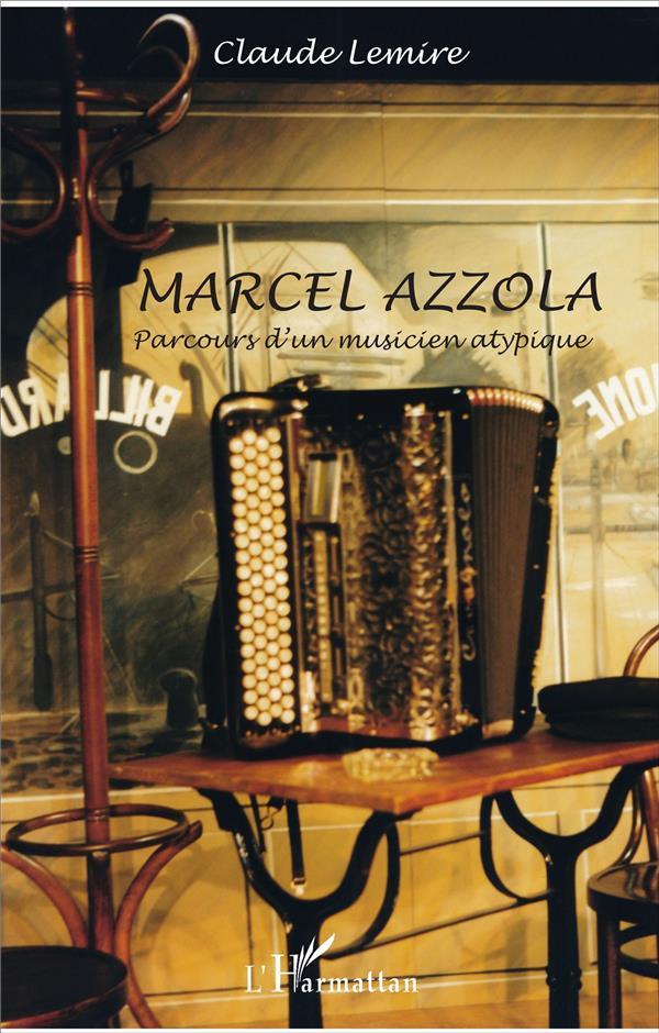 MARCEL AZZOLA PARCOURS D'UN MUSICIEN ATYPIQUE