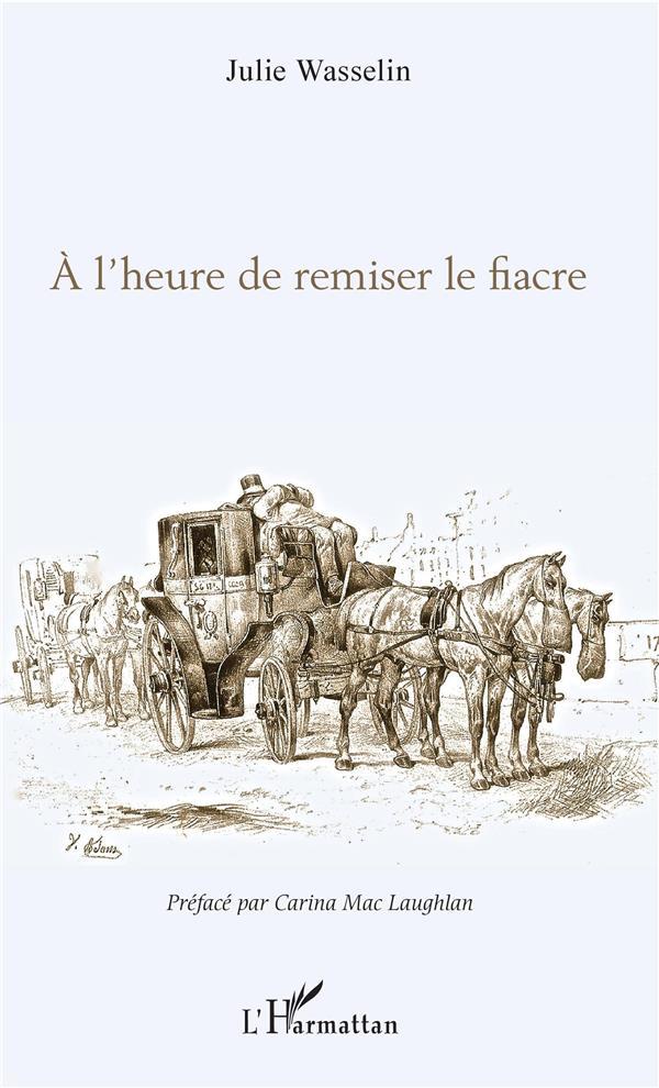 A L'HEURE DE REMISER LE FIACRE